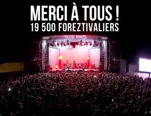 Merci à tous ! 19 500 Foreztivaliers